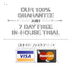 100% Guarantee and 7 day free in-house trial